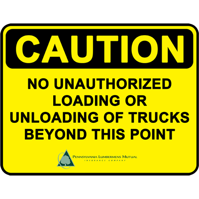 Loss Control Safety Materials for Lumber Industry - caution no unauthorized loading or unloading